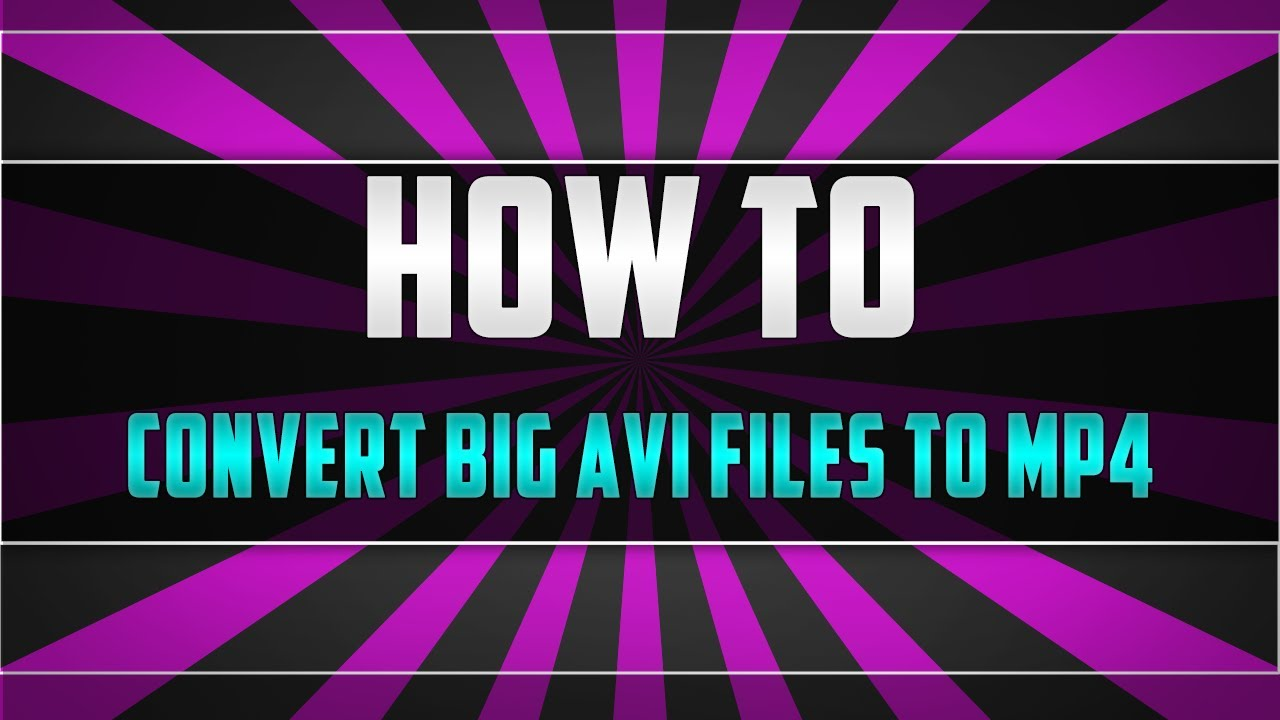 How to convert big video files avi into mp4 small size file how to convert big video files avi into mp4 small size file converter 2016 youtube nvjuhfo Image collections