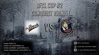 eBash vs EnForce BFCL CUP #2 Conquest 15on15