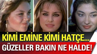 Kemal Sunal Filmlerinin Unutulmaz Kadınları Bakın Şimdi Ne Haldeler