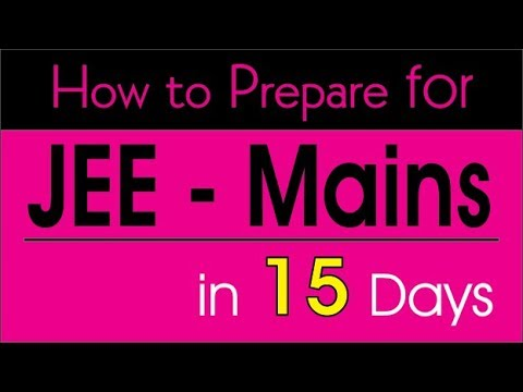 How to prepare IIT JEE in 15 days- Tips & Tricks