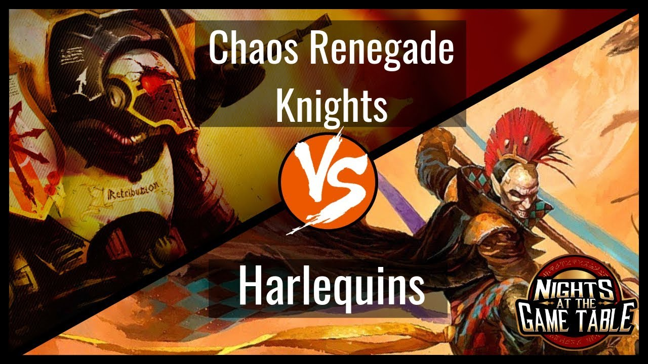 Kingslayer Rampager Chaos Renegade Knights Vs Shadow Seer Harlequins Warhammer 40k Battle Report Youtube
