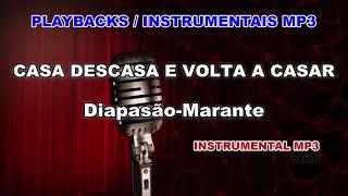 ♬ Playback / Instrumental Mp3 - CASA DESCASA E VOLTA A CASAR - Diapasão-Marante