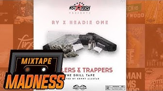 RV X Headie One - 23 (Prod. Mobz) [Drillers & Trappers] | @MixtapeMadness