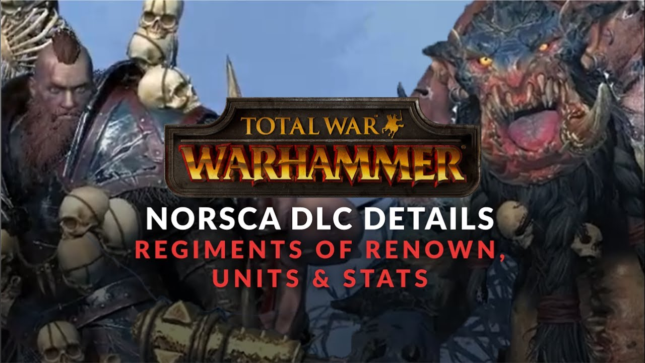 Total War: Warhammer - Norsca Gameplay - Units, Details, Regiments of  Renown for DLC Factions