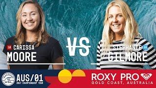 Carissa Moore vs. Stephanie Gilmore - Roxy Pro Gold Coast 2017 Quarterfinals, Heat 4