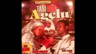 Tani Ogo Agelu - Oluyemi Agbojesu & Arojah