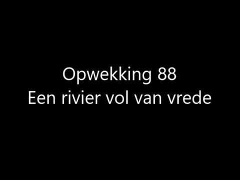 Een Fontein Vol Van Vrede.Opwekking 88 Een Rivier Vol Van Vrede Met Tekst