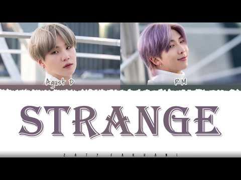 AGUST D - 'STRANGE' (Feat RM) Lyrics [Color Coded_Han_Rom_Eng]