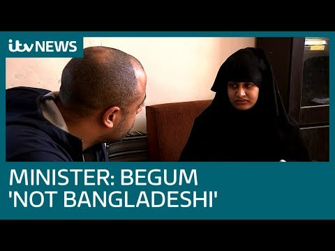 Bangladesh's Foreign Minister tells ITV News Shamima Begum is 'not our problem'   ITV News