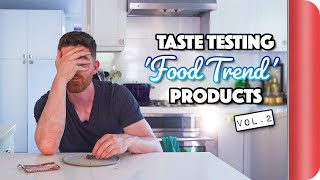 Taste Testing 'Food Trend' Products Ft. Donal Skehan | Vol. 2