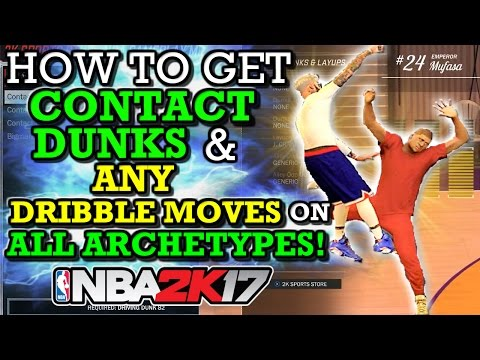 NBA 2K17 HOW TO GET CONTACT DUNKS & ANY DRIBBLE MOVES ON ALL/ANY ARCHETYPE!!