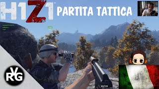 H1Z1: Battle Royale - Partita tattica! -  ITALIANO ITA - By VRG