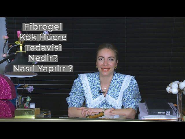 Fibrogel Kök Hücre Tedavisi Nedir ? Nasıl Yapılır ?