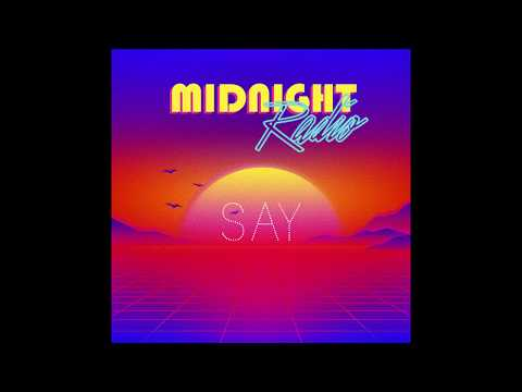Say - Midnight Radio Teaser Audio