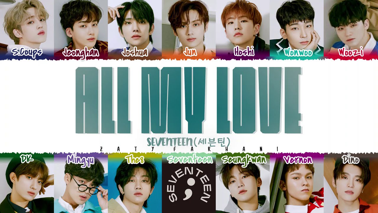 Download SEVENTEEN - 'ALL MY LOVE' Lyrics [Color Coded_Han_Rom_Eng]