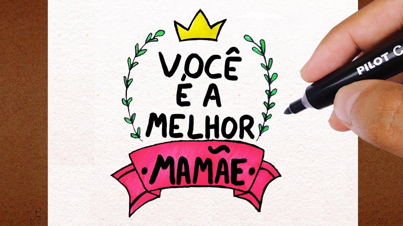 Frases De Mãe Para Filha: Como Desenhar Cartão Dia Das Mães, VOCÊ É A MELHOR MAMÃE