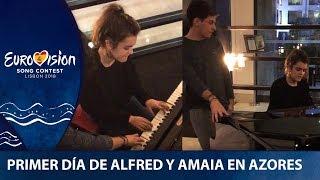 Primer día de ALFRED y AMAIA en las AZORES | Eurovisión 2018