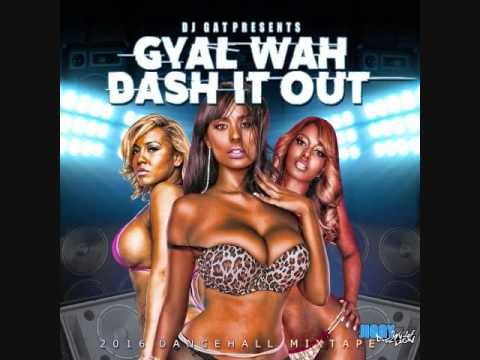 DJ GAT GYAL WAH DASH IT OUT DAGGERING MIX OCTOBER 2016 1876899-5643