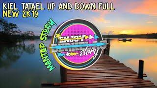 Download KIEL TATAEL UP AND DOWN FULL NEW 2K19