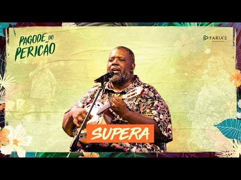 Péricles - Supera  (Pagode do Pericão)  [VIDEO OFICIAL]