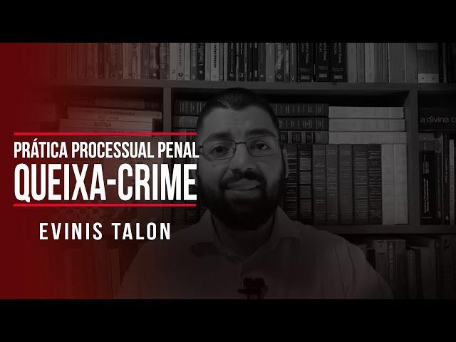 Prática processual penal: queixa-crime