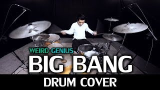 Weird Genius - BIG BANG - Drum Cover by IXORA (Wayan)