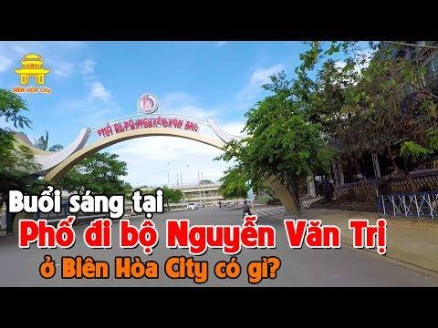 Buổi sáng tại phố đi bộ Nguyễn Văn Trị ở Biên Hòa City có gì?