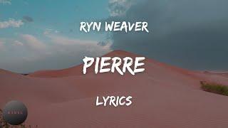 Ryn Weaver - Pierre (Lyrics) | BABEL