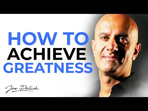 Robin Sharma: How to achieve greatness, mastery and enduring fulfillment