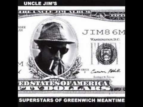 Uncle Jim - Superstars of Greenwich Meantime