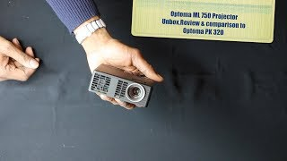 Optoma ML750 projector unbox & comparison to Optoma pk320 pocket projector-HERVEs WORLD-episode 132