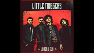 LITTLE TRIGGERS LOADED GUN