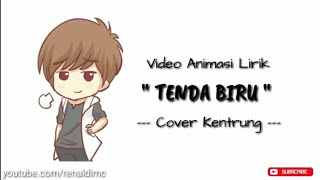 Lirik Tenda Biru || Versi Animasi || Cover Kentrung