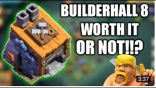 "Builderhall 8""WORTH IT Or NOT!!? Clash of Clans"