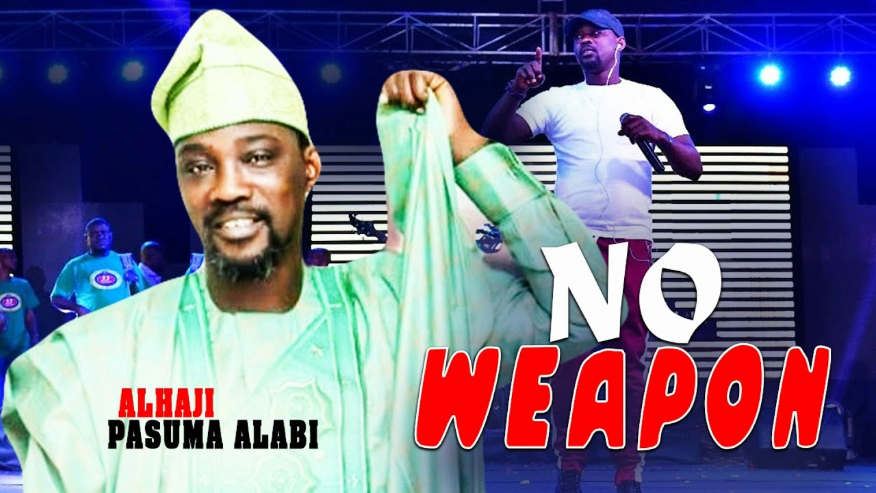 Download Alh  Pasuma Alabi   No Weapon latest fuji song