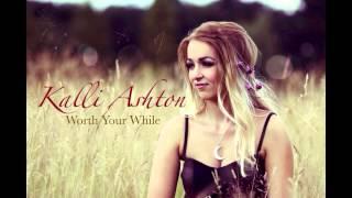 Worth Your While  - Kalli Ashton