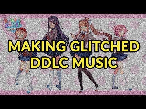 Making Glitched DDLC Music (VGM Discussion)