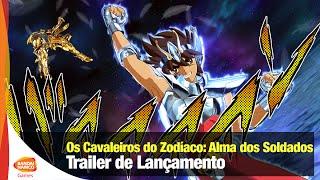 Os Cavaleiros do Zodíaco: Alma dos Soldados - Trailer de Lançamento - Bandai Namco Brasil Oficial