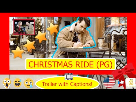 CHRISTMAS RIDE Movie Trailer w Captions rated PG