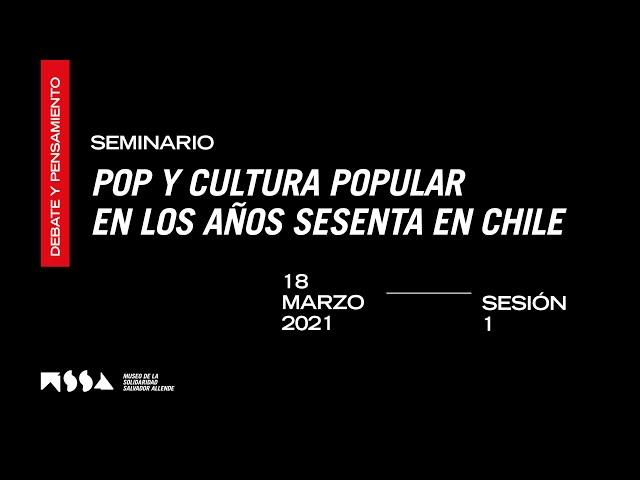 SESIÓN 1 SEMINARIO: Pop y cultura popular en los años sesenta en Chile