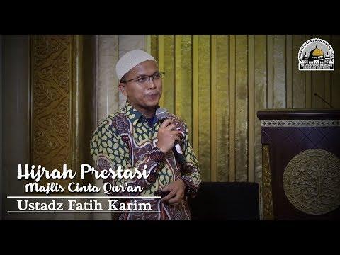 Hijrah Prestasi (Majelis Cinta Quran) - Ustadz Fatih Karim