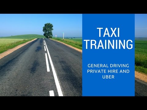 Taxi Training - General Driving for private hire and UBER