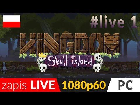 KINGDOM: SKULL ISLAND 👑 zapis LIVE - cz.1 💀 Czas rozpocząć nowy dodatek :)