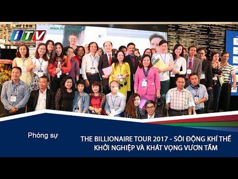 THE BILLIONAIRE TOUR 2017 - SÔI ĐỘNG KHÍ THẾ KHỞI NGHIỆP VÀ KHÁT VỌNG VƯƠN TẦM 2