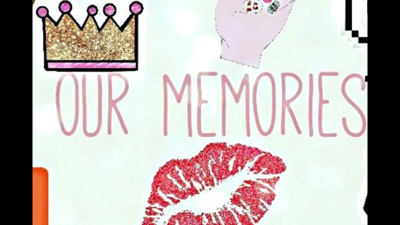 CANAL DE EDITS OUR MEMORIES