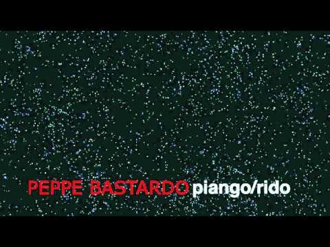 Peppe Bastardo - Piango / Rido