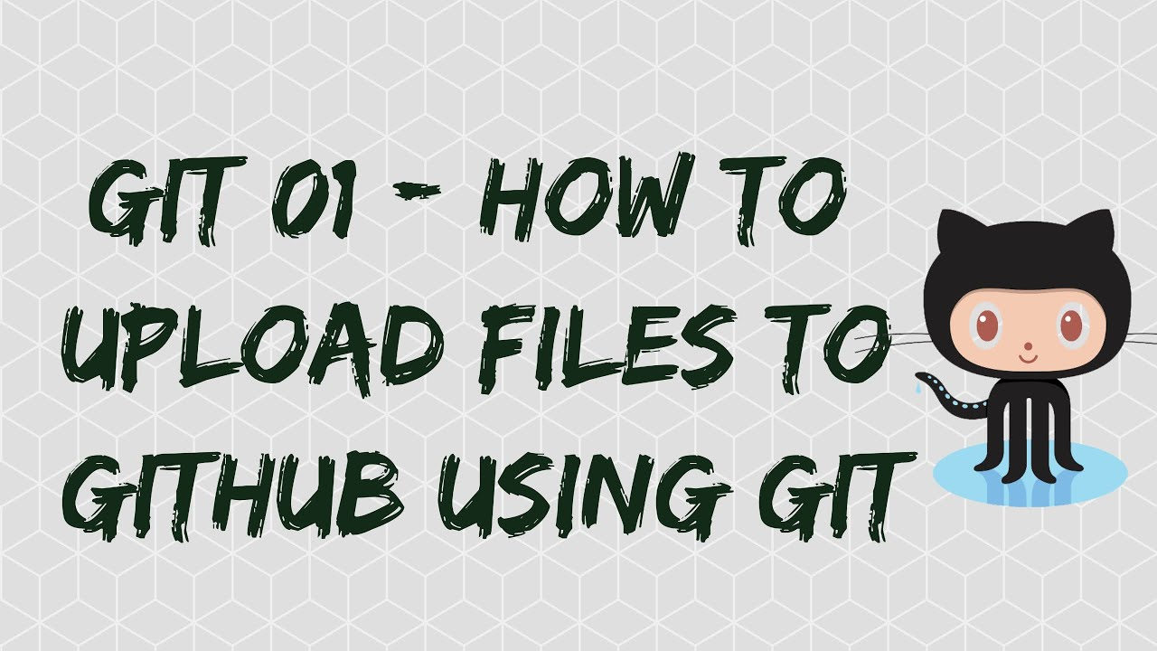 How to upload files to GitHub using git