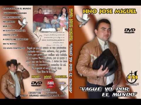 VTS01_1YO LE ENTREGUE MI VIDA , HNO JOSE MIGUEL SANDOVAL