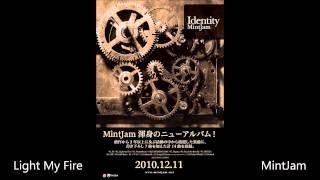 Light My Fire  - MintJam