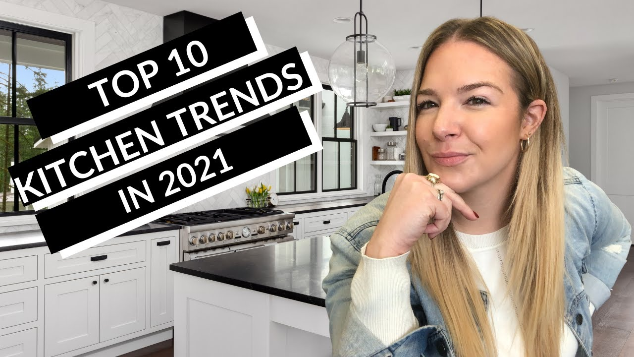 Top 10 Kitchen Design Trends 2021 Tips And Ideas For Your Kitchen Remodel Youtube